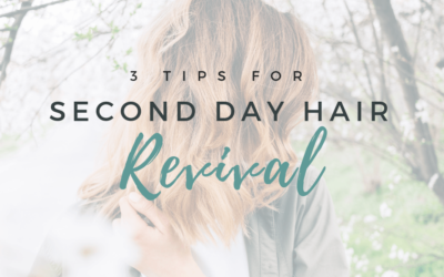 Second Day Hair Revival – 3 Tips